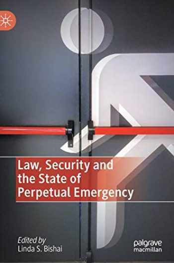 9783030449582-3030449580-Law, Security and the State of Perpetual Emergency