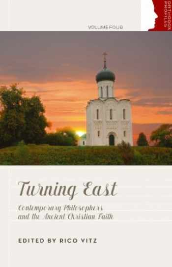 9780881414158-0881414158-Turning East: Contemporary Philosophers and the Ancient Christian Faith (Orthodox Christan Profiles)