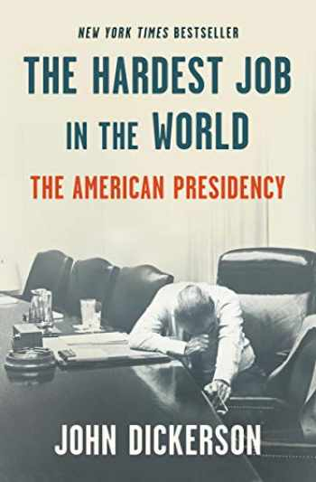 9781984854513-1984854518-The Hardest Job in the World: The American Presidency