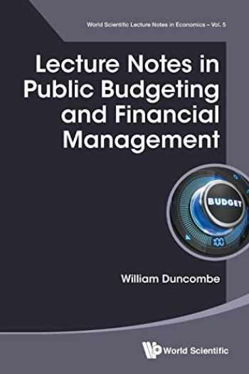 9789813145900-9813145900-Lecture Notes In Public Budgeting And Financial Management (World Scientific Lecture Notes in Economics)