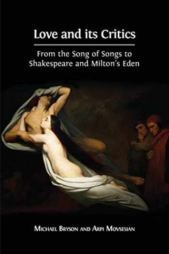 9781783743483-1783743484-Love and its Critics: From the Song of Songs to Shakespeare and Milton's Eden
