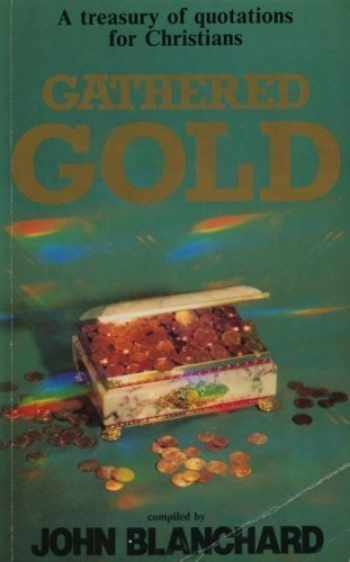 9780852341865-0852341865-Gathered Gold: A Treasury of Quotations for Christians