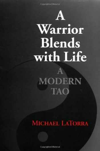 9781556431609-1556431600-A Warrior Blends with Life: A Modern Tao
