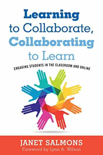 9781620368053-1620368056-Learning to Collaborate, Collaborating to Learn: Engaging Students in the Classroom and Online