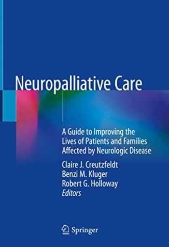 9783319932149-3319932144-Neuropalliative Care: A Guide to Improving the Lives of Patients and Families Affected by Neurologic Disease