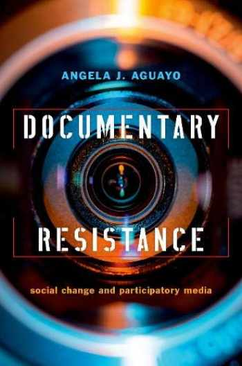 9780190676223-0190676221-Documentary Resistance: Social Change and Participatory Media