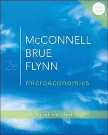 9780077416201-0077416201-Microeconomics Brief Edition (Mcgraw-hill Economics Series)