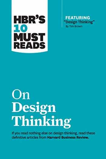 """9781633698802-1633698807-HBR's 10 Must Reads on Design Thinking (with featured article """"Design Thinking"""" By Tim Brown)"""