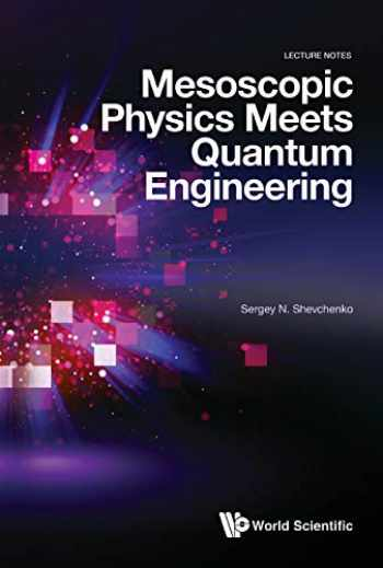 9789811201394-9811201390-Mesoscopic Physics Meets Quantum Engineering