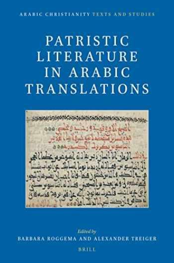 9789004414945-9004414940-Patristic Literature in Arabic Translations (Arabic Christianity) (English and Arabic Edition)