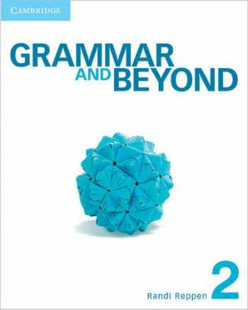 9781107692145-1107692148-Grammar and Beyond Level 2 Student's Book, Workbook, and Writing Skills Interactive Pack