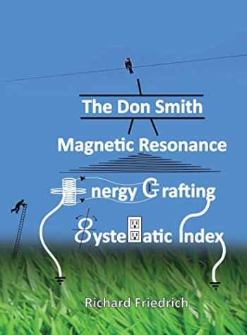 9781932370843-1932370846-The Don Smith Magnetic Resonance Energy Crafting Systematic Index.