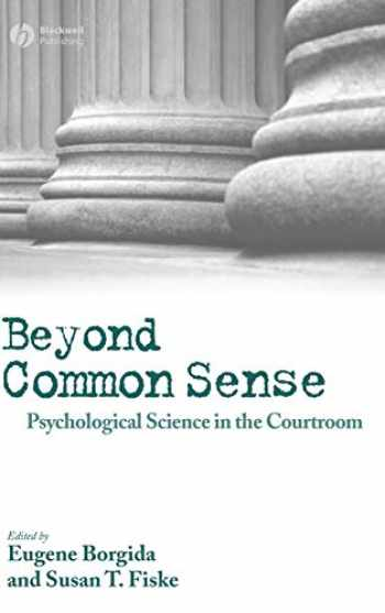 9781405145732-1405145730-Beyond Common Sense: Psychological Science in the Courtroom