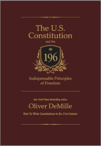 9780990733911-0990733912-The U.S. Constitution and the 196 Indispensable Principles of Freedom