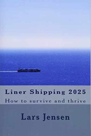 9781543045161-1543045162-Liner Shipping 2025: How to survive and thrive