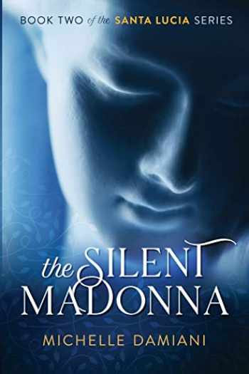 9780578488240-0578488248-The Silent Madonna: Book Two of the Santa Lucia Series