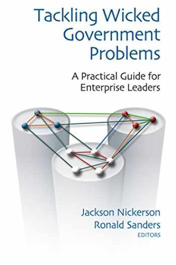 9780815726395-0815726392-Tackling Wicked Government Problems: A Practical Guide for Developing Enterprise Leaders (Innovations in Leadership)