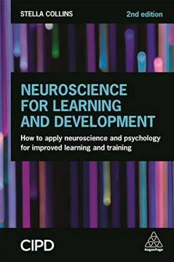 9780749493264-0749493267-Neuroscience for Learning and Development: How to Apply Neuroscience and Psychology for Improved Learning and Training