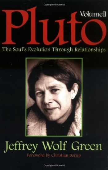 9781567183337-1567183336-Pluto, Vol II: The Soul's Evolution Through Relationships