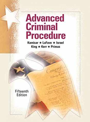 9781683289906-1683289900-Advanced Criminal Procedure: Cases, Comments and Questions (American Casebook Series)