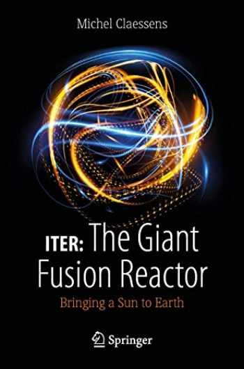 9783030275808-3030275809-ITER: The Giant Fusion Reactor: Bringing a Sun to Earth