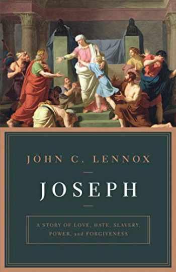 9781433562938-1433562936-Joseph: A Story of Love, Hate, Slavery, Power, and Forgiveness