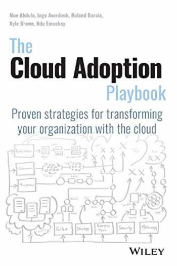 9781119491811-1119491819-The Cloud Adoption Playbook: Proven Strategies for Transforming Your Organization with the Cloud
