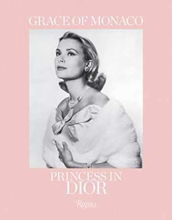 9780847865925-0847865924-Grace of Monaco: Princess in Dior