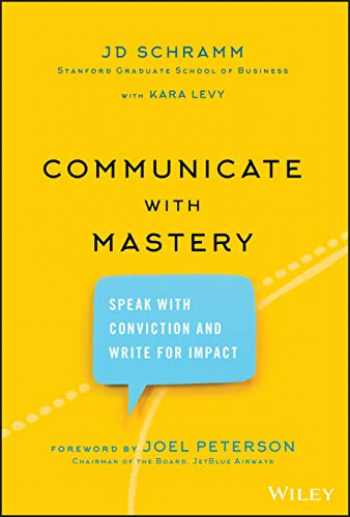 9781119550099-1119550092-Communicate with Mastery: Speak With Conviction and Write for Impact