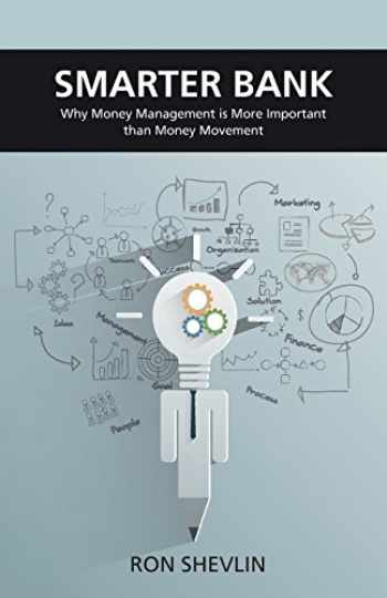 9781907720826-1907720820-Smarter Bank: Why Money Management is More Important Than Money Movement to Banks and Credit Unions