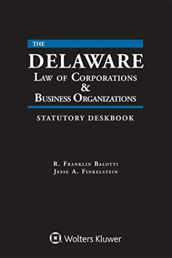 9781454888611-145488861X-Delaware Law of Corporations & Business Organizations Statutory Deskbook 2019 Edition