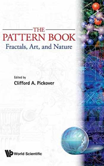 9789810214265-981021426X-PATTERN BOOK: FRACTALS, ART AND NATURE, THE