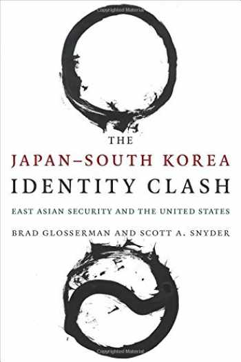 9780231171717-0231171714-The Japan–South Korea Identity Clash: East Asian Security and the United States (Contemporary Asia in the World)