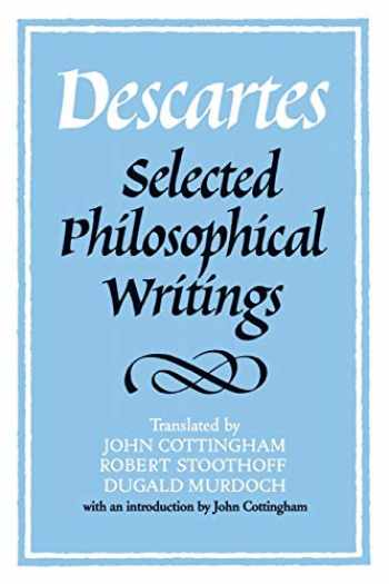 9780521358125-0521358124-Descartes: Selected Philosophical Writings