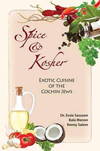 9780991915705-0991915704-Spice & Kosher - Exotic Cuisine of the Cochin Jews