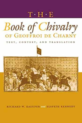 9780812215793-0812215796-The Book of Chivalry of Geoffroi de Charny: Text, Context, and Translation (The Middle Ages Series)
