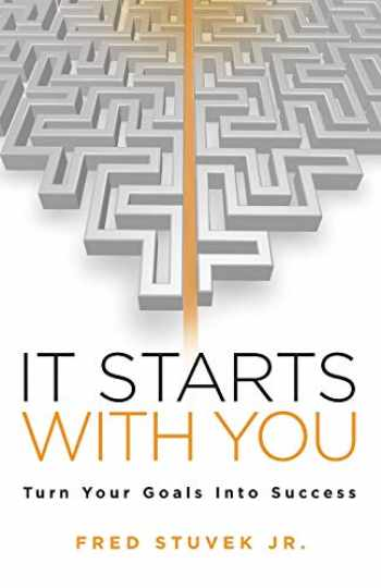 9781732306004-1732306001-It Starts With You: Turn Your Goals Into Success