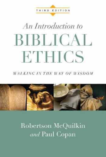 9780830828180-0830828184-An Introduction to Biblical Ethics: Walking in the Way of Wisdom