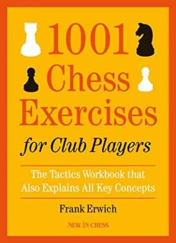 9789056918194-9056918192-1001 Chess Exercises for Club Players: The Tactics Workbook that Also Explains All Key Concepts