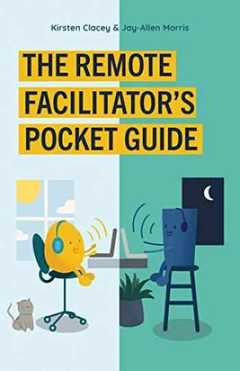 9781523089109-1523089105-The Remote Facilitator's Pocket Guide