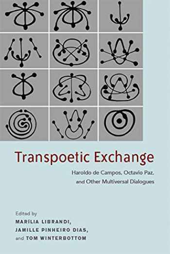 9781684482160-168448216X-Transpoetic Exchange: Haroldo de Campos, Octavio Paz, and Other Multiversal Dialogues (Bucknell Studies in Latin American Literature and Theory)