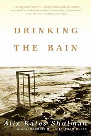 9780865476974-0865476977-Drinking the Rain: A Memoir