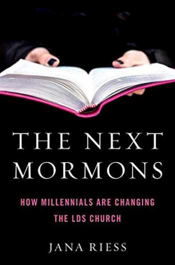 9780190885205-0190885203-The Next Mormons: How Millennials Are Changing the LDS Church