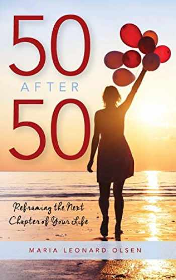9781538109649-1538109646-50 After 50: Reframing the Next Chapter of Your Life