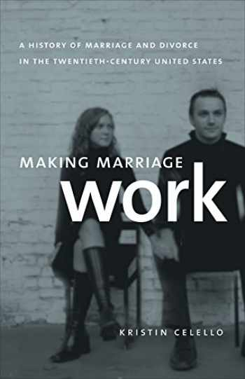 9780807872215-0807872210-Making Marriage Work: A History of Marriage and Divorce in the Twentieth-Century United States