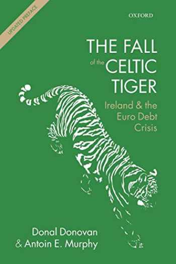 9780198719960-0198719965-The Fall of the Celtic Tiger: Ireland and the Euro Debt Crisis