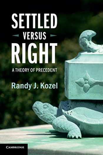 9781107566521-1107566525-Settled Versus Right: A Theory of Precedent