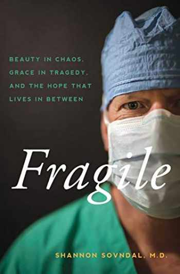 9781734425109-1734425105-Fragile: Beauty in Chaos, Grace in Tragedy, and the Hope That Lives in Between
