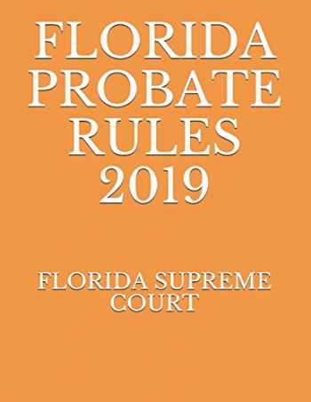 9781692067076-1692067079-FLORIDA PROBATE RULES 2019
