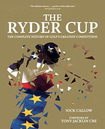 9781787394919-1787394913-The Ryder Cup: The Complete History of Golf's Greatest Competition